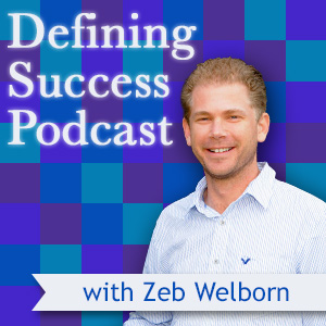 Defining Success Podcast with Zeb Welborn
