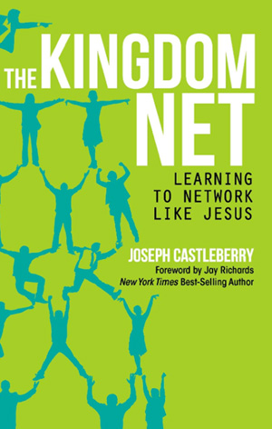 The Kingdom Net Learning to Network Like Jesus by Dr. Joseph Castleberry