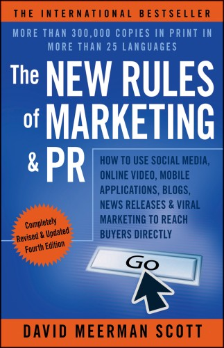 The New Rules of Marketing & PR Fourth Edition by David Meerman Scott