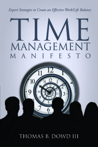 Time Management Manifesto Tips and Tactics
